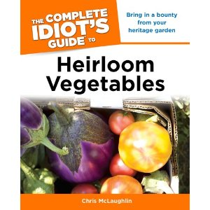 The Complete Idiot's Guide to Heirloom Vegetables